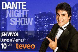 Dante Night Show por canal TEVEO