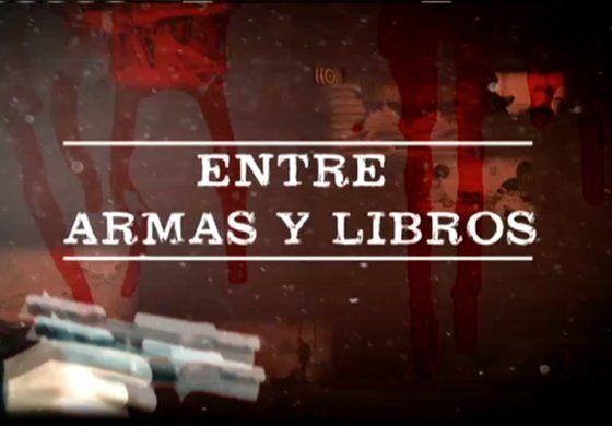 Serie Especial: Entre armas y libros
