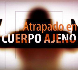 Serie Especial de América Noticias: Atrapado en Cuerpo Ajeno