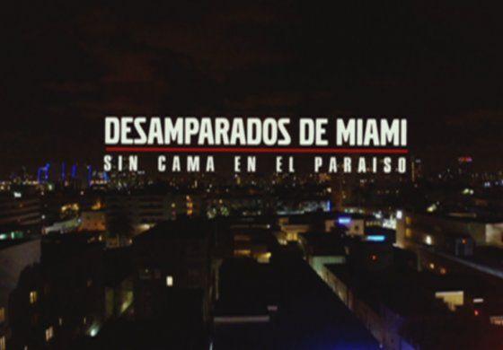 Desamparados de Miami: Sin cama en el paraíso