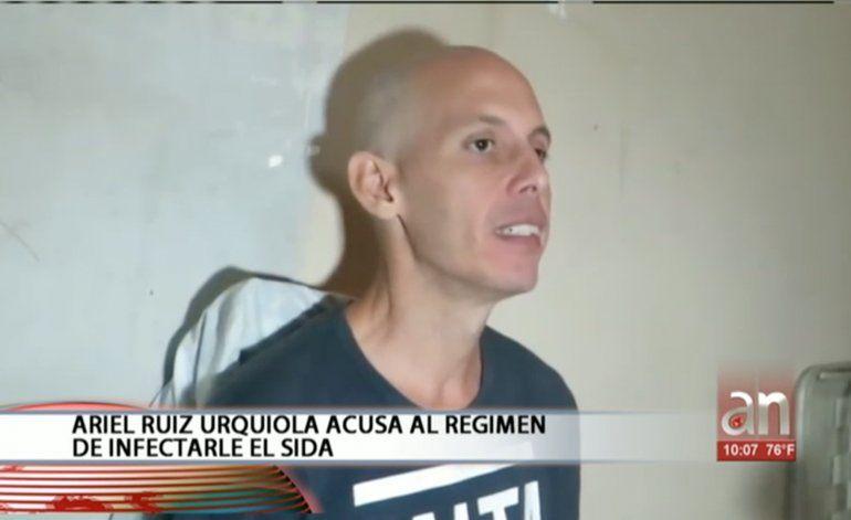 Ariel Ruíz Urquiola acusa al régimen de infectarle el SIDA